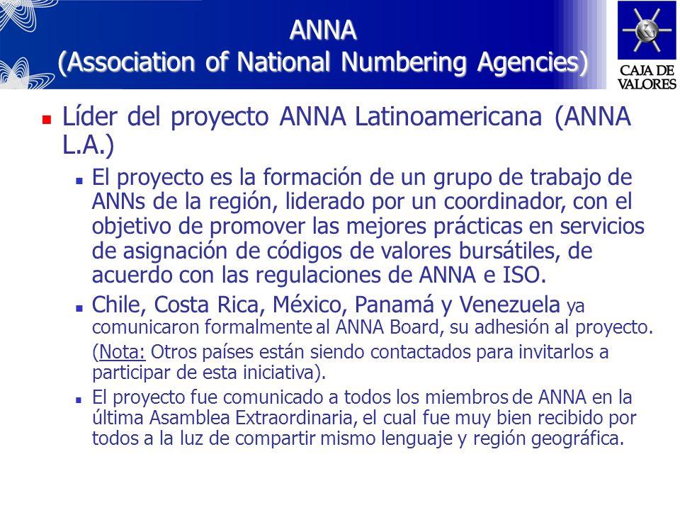 ANNA (Association of National Numbering Agencies) Miembro del ANNA Service Bureau Advisory Board (ASB AB) El ASB AB es el comité responsable por la ge