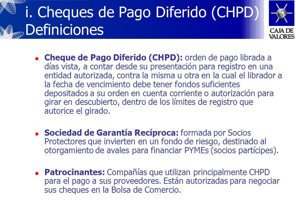 Nuevos Instrumentos de Negociación i. Cheques de Pago Diferido (CHPD). Definiciones Mecanismos Características Sujetos Algunas Cifras ii. Certificados