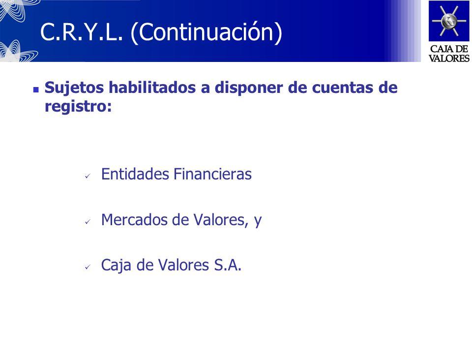 C.R.Y.L. – Operatoria Instrumentos de Endeudamiento Público (IEP), cuya colocación primaria sea instruida por las Secretarías de Hacienda y de Finanza