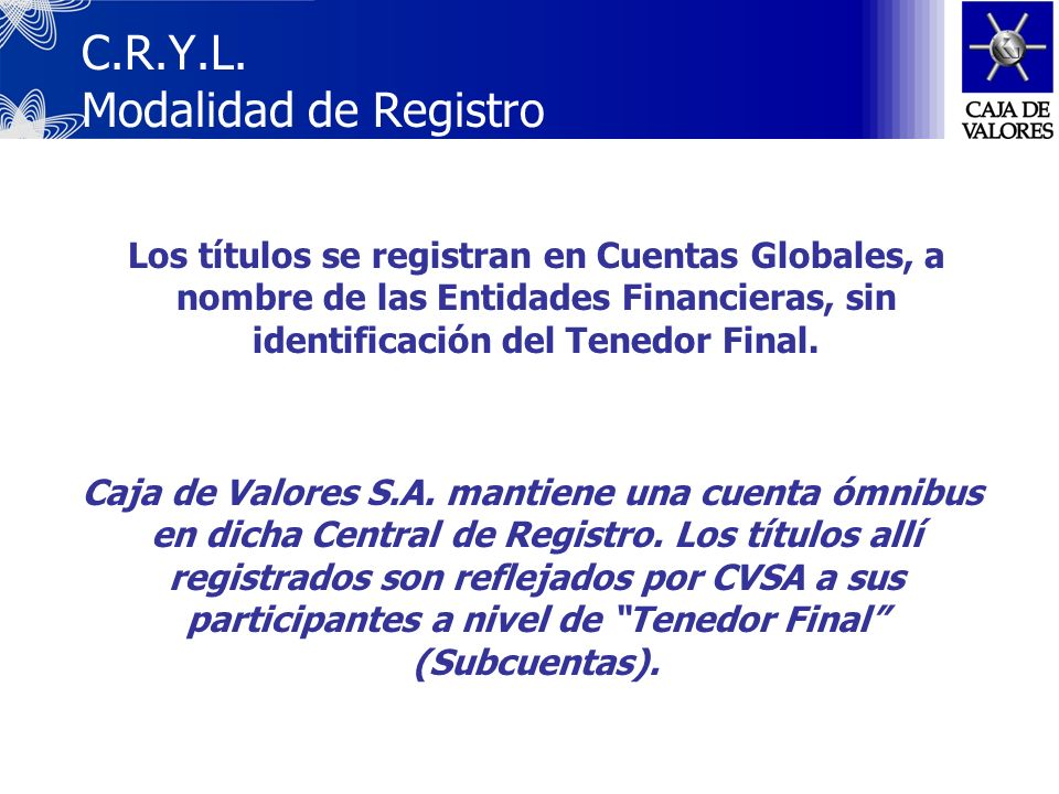 Sujetos habilitados a disponer de cuentas de registro: Entidades Financieras Mercados de Valores, y Caja de Valores S.A. C.R.Y.L. (Continuación)