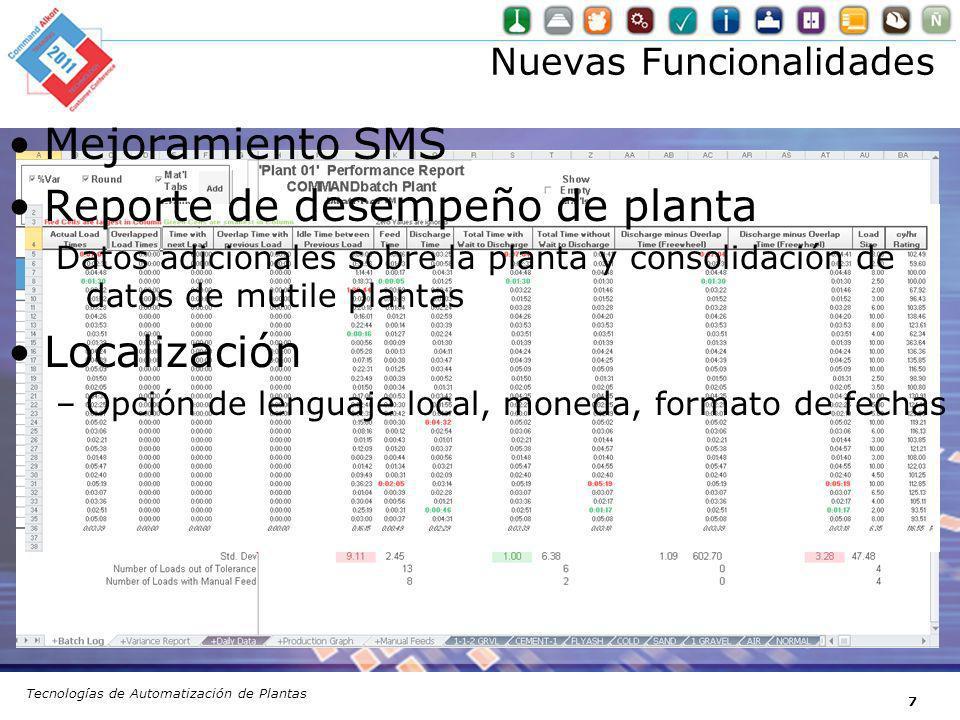 Nuevas Funcionalidades Tecnologías de Automatización de Plantas 7 Mejoramiento SMS Reporte de desempeño de planta Datos adicionales sobre la planta y