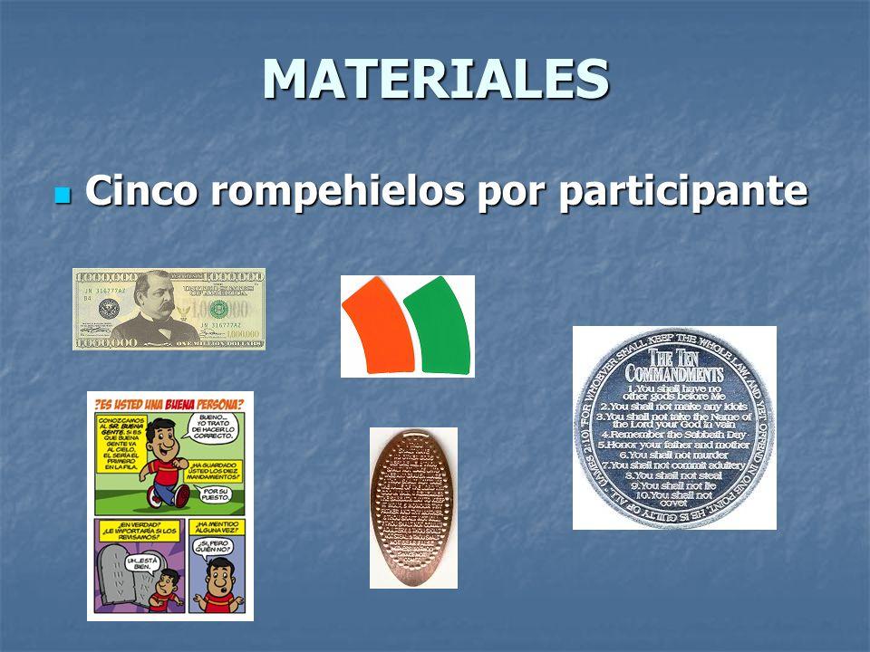 MATERIALES Cinco rompehielos por participante