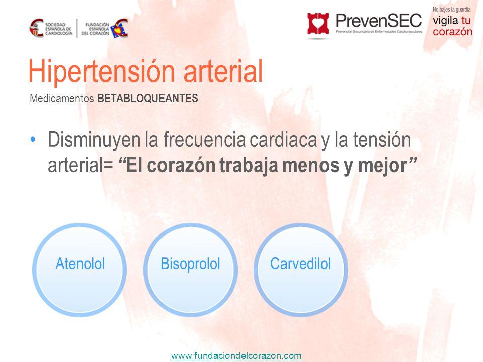 www.fundaciondelcorazon.com Disminuyen la frecuencia cardiaca y la tensión arterial= El corazón trabaja menos y mejor Hipertensión arterial Medicament