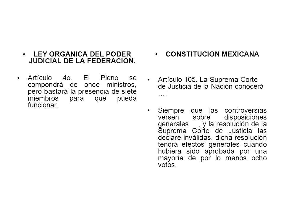 LEY ORGANICA DEL PODER JUDICIAL DE LA FEDERACION. Artículo 4o. El Pleno se compondrá de once ministros, pero bastará la presencia de siete miembros pa