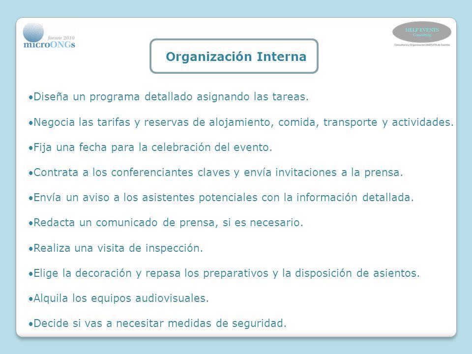 Organización Interna Diseña un programa detallado asignando las tareas. Negocia las tarifas y reservas de alojamiento, comida, transporte y actividade