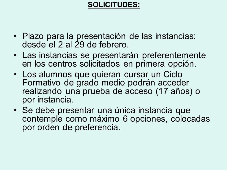 SOLICITUDES: Plazo para la presentación de las instancias: desde el 2 al 29 de febrero. Las instancias se presentarán preferentemente en los centros s