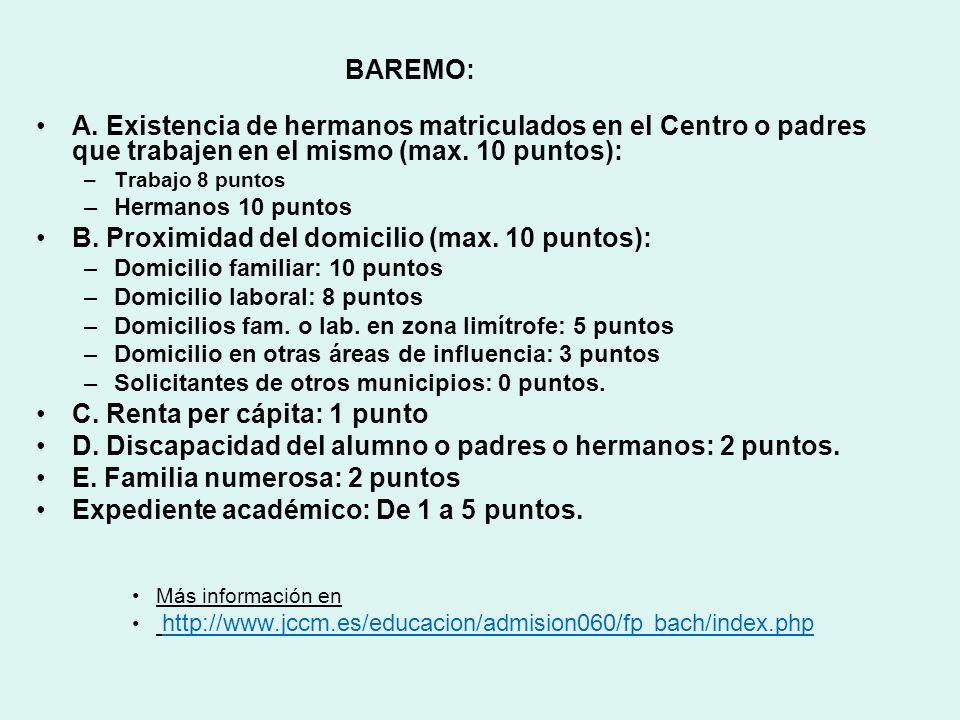 BAREMO: A. Existencia de hermanos matriculados en el Centro o padres que trabajen en el mismo (max. 10 puntos): –Trabajo 8 puntos –Hermanos 10 puntos