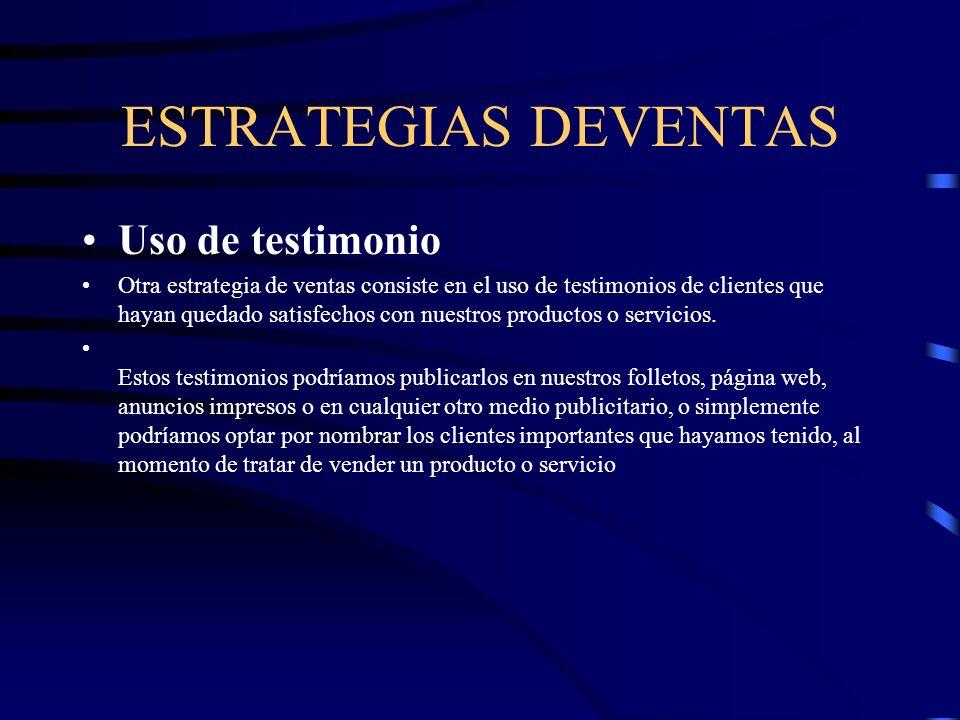 ESTRATEGIAS DEVENTAS Uso de testimonio Otra estrategia de ventas consiste en el uso de testimonios de clientes que hayan quedado satisfechos con nuest