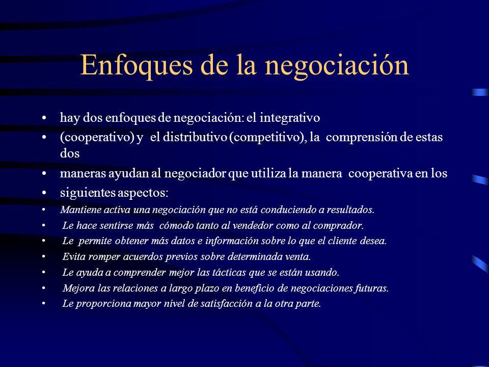 Enfoques de la negociación hay dos enfoques de negociación: el integrativo (cooperativo) y el distributivo (competitivo), la comprensión de estas dos