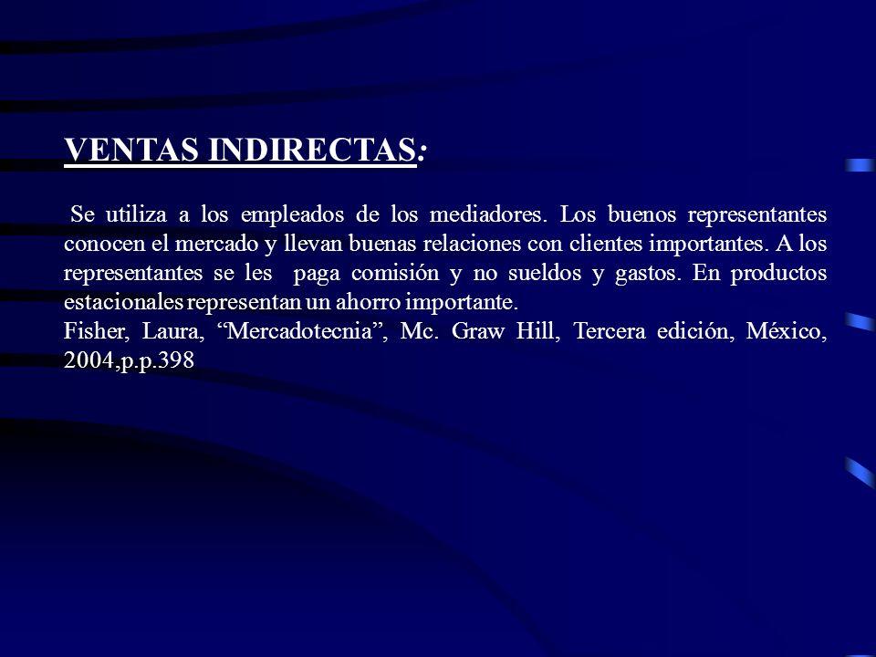 VENTAS INDIRECTAS: Se utiliza a los empleados de los mediadores. Los buenos representantes conocen el mercado y llevan buenas relaciones con clientes