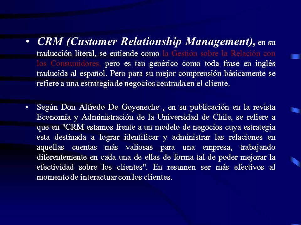 CRM (Customer Relationship Management), en su traducción literal, se entiende como la Gestión sobre la Relación con los Consumidores, pero es tan gené