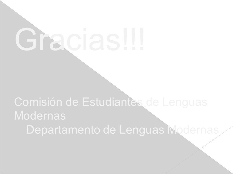 Gracias!!! Comisión de Estudiantes de Lenguas Modernas Departamento de Lenguas Modernas