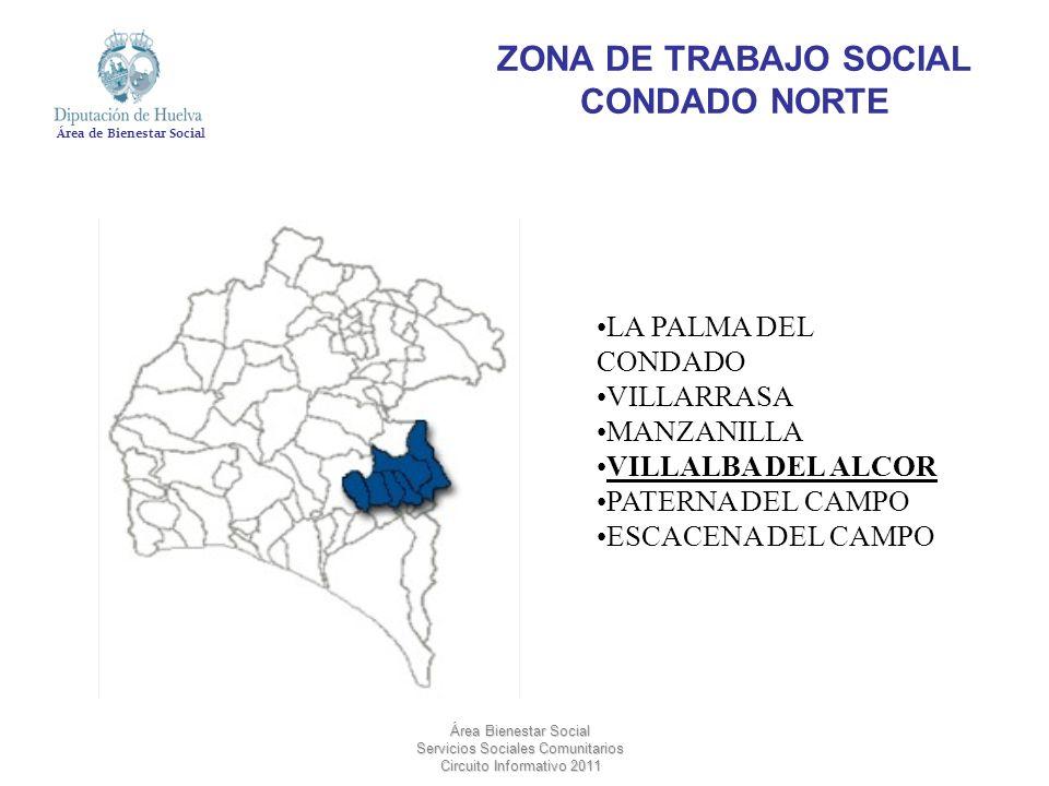 Área de Bienestar Social Área Bienestar Social Servicios Sociales Comunitarios Circuito Informativo 2011 CHUCENA HINOJOS NIEBLA BONARES ROCIANA DEL CONDADO BOLLULLOS PAR DEL CONDADO ZONA DE TRABAJO SOCIAL CONDADO SUR