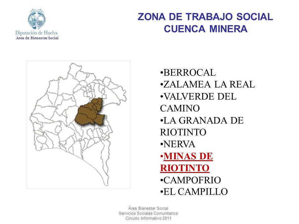 Área de Bienestar Social Área Bienestar Social Servicios Sociales Comunitarios Circuito Informativo 2011 ZONA DE TRABAJO SOCIAL SIERRA ESTE ARACENA ALAJAR PUERTO MORAL CORTECONCEPCIÓN HIGUERA DE LA SIERRA LINARES DE LA SIERRA CALA SANTA OLALLA ZUFRE GALAROZA VALDELARCO FUENTEHERIDOS LOS MARINES ARROYOMOLINOS CAÑAVERAL DE LEÓN HINOJALES CORTELAZOR
