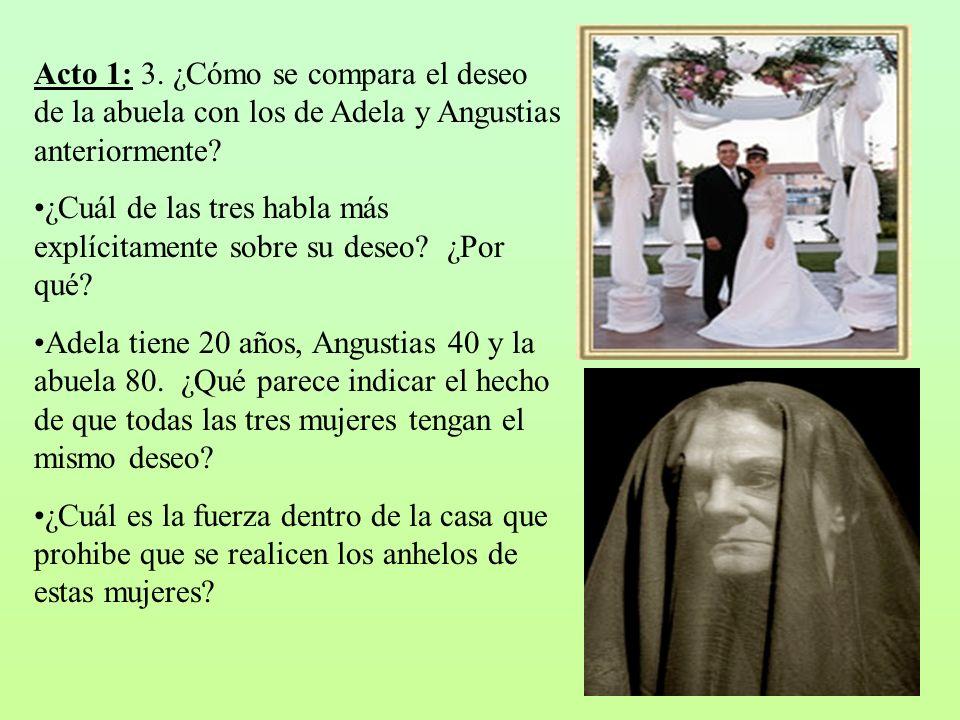 Acto 1: 3. ¿Cómo se compara el deseo de la abuela con los de Adela y Angustias anteriormente? ¿Cuál de las tres habla más explícitamente sobre su dese