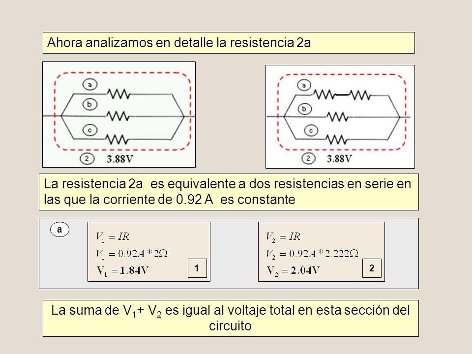 Ahora analizamos en detalle la resistencia 2a La resistencia 2a es equivalente a dos resistencias en serie en las que la corriente de 0.92 A es consta
