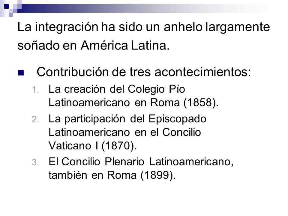 La integración ha sido un anhelo largamente soñado en América Latina. Contribución de tres acontecimientos: 1. La creación del Colegio Pío Latinoameri