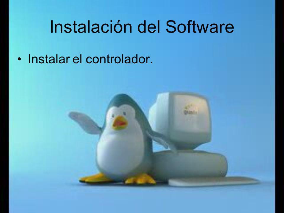 Instalación del Software Instalar el controlador.