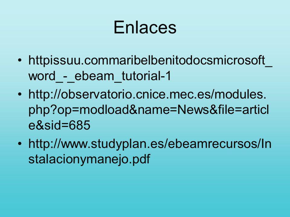 Enlaces httpissuu.commaribelbenitodocsmicrosoft_ word_-_ebeam_tutorial-1 http://observatorio.cnice.mec.es/modules. php?op=modload&name=News&file=artic