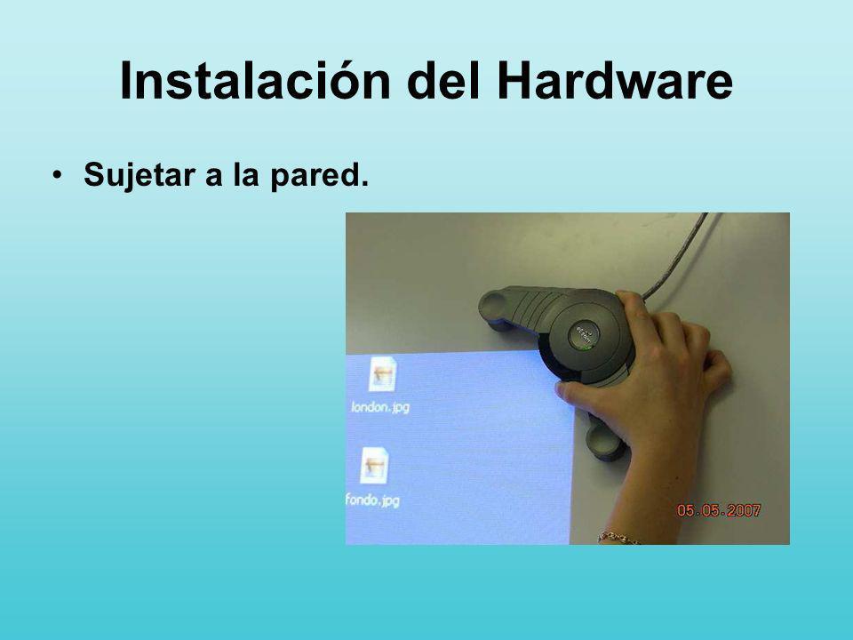 Instalación del Hardware Sujetar a la pared.