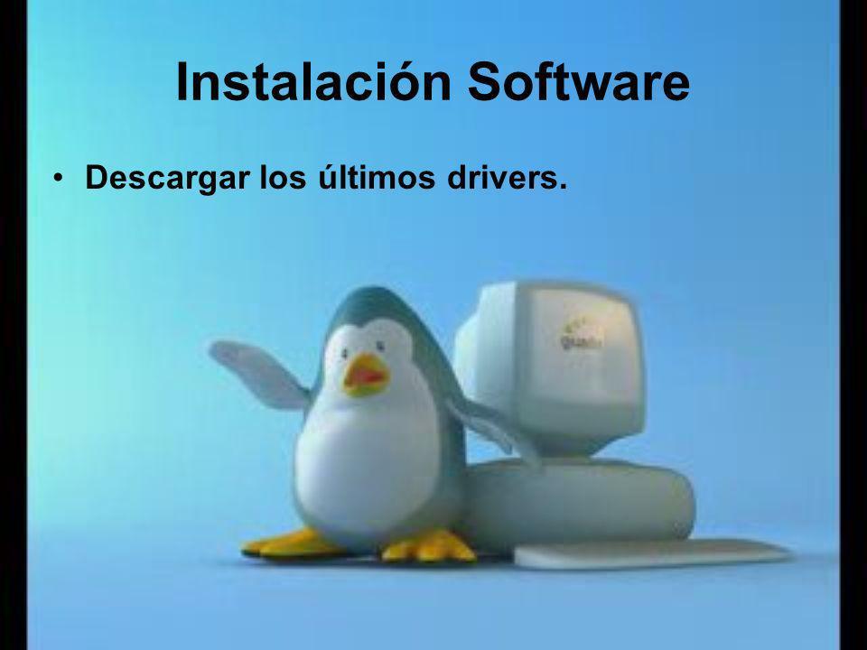Instalación Software Descargar los últimos drivers.