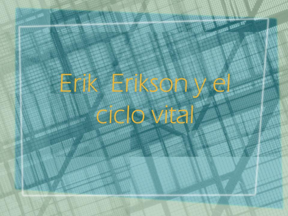 Erik Erikson y el ciclo vital