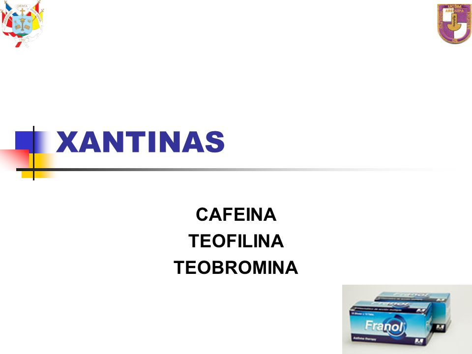 XANTINAS CAFEINA TEOFILINA TEOBROMINA
