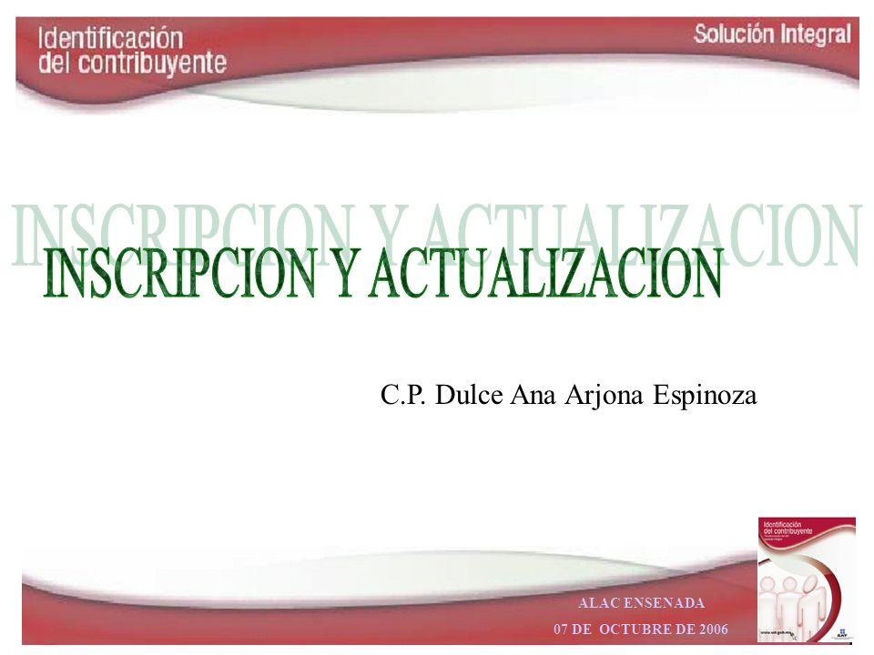 ALAC ENSENADA 07 DE OCTUBRE DE 2006 C.P. Dulce Ana Arjona Espinoza