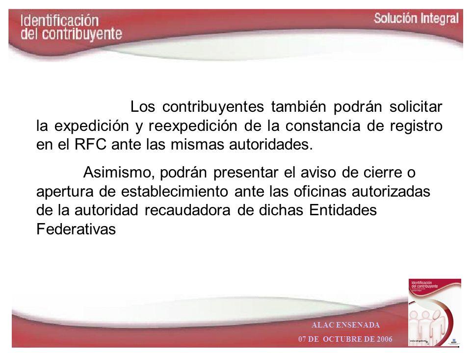 ALAC ENSENADA 07 DE OCTUBRE DE 2006 Los contribuyentes que tributen en el Título IV, Capítulo II, Sección III de la Ley del ISR y que tengan su domici