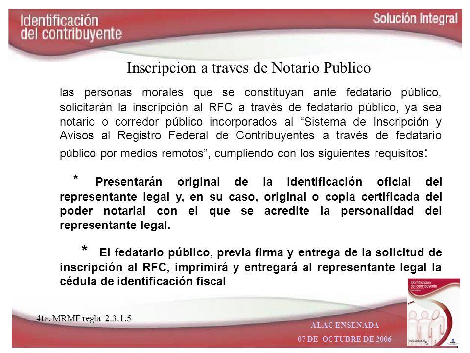 ALAC ENSENADA 07 DE OCTUBRE DE 2006 Los contribuyentes también podrán solicitar la expedición y reexpedición de la constancia de registro en el RFC an