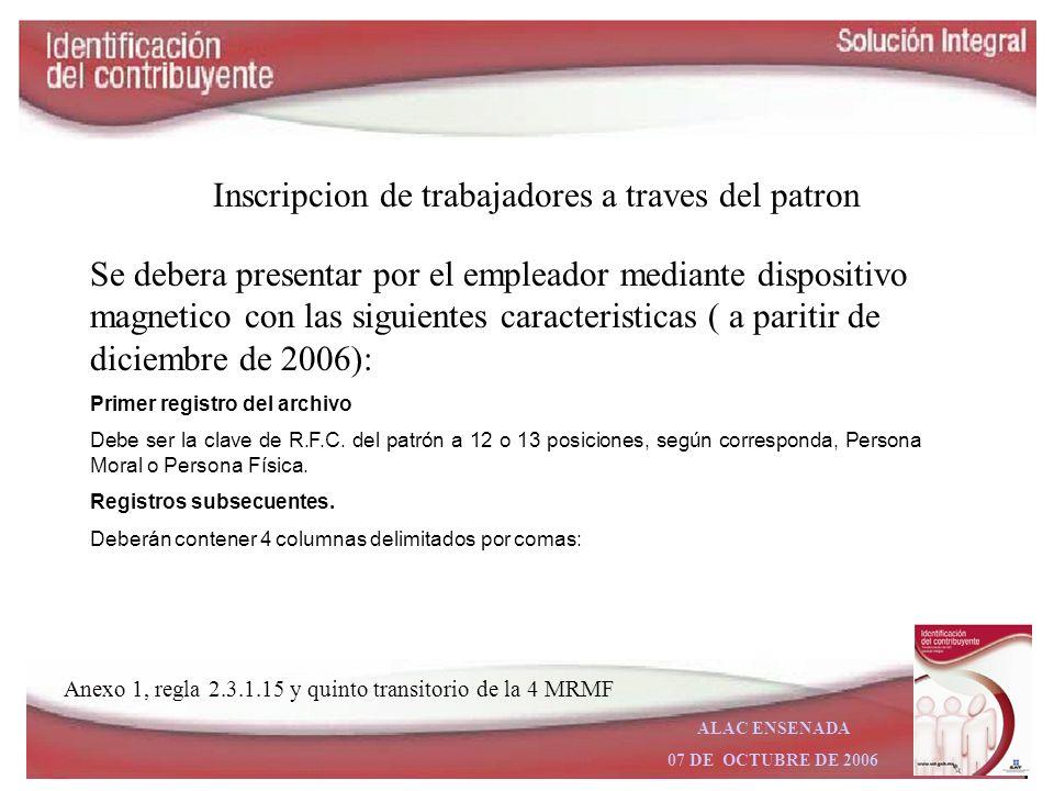 ALAC ENSENADA 07 DE OCTUBRE DE 2006 Inscripcion a traves de Notario Publico las personas morales que se constituyan ante fedatario público, solicitará