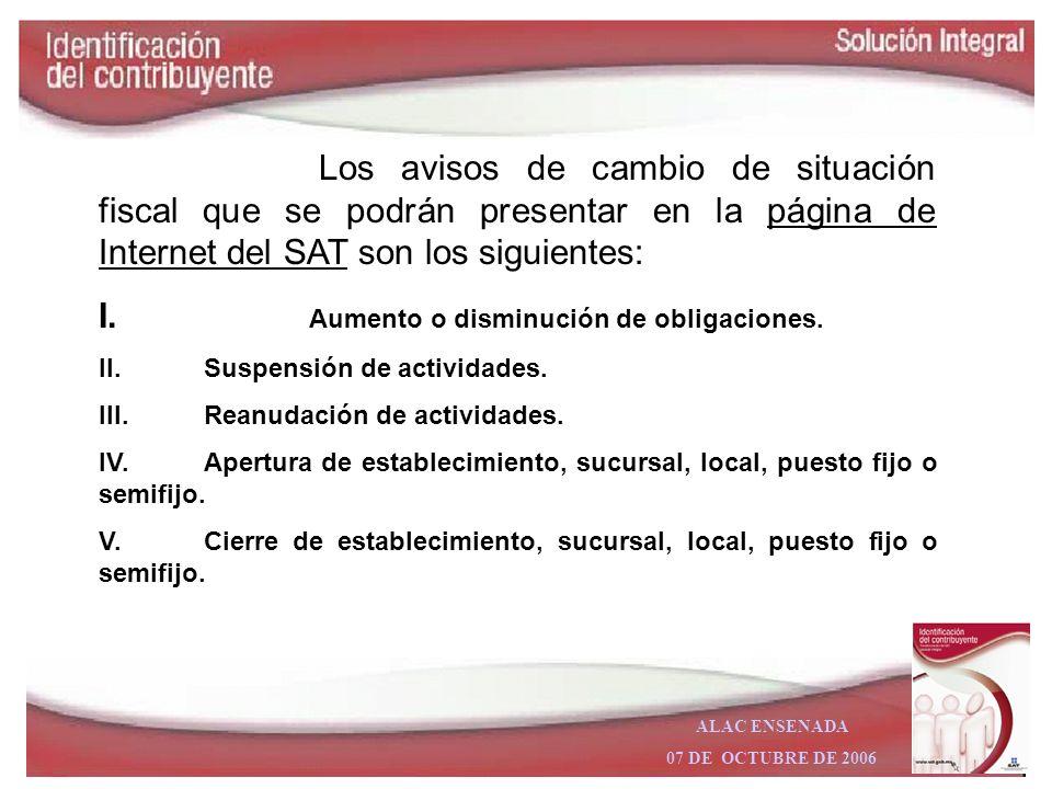 ALAC ENSENADA 07 DE OCTUBRE DE 2006 Avisos al RFC se presentarán a través de cualquiera de los siguientes medios: En la página de Internet del SAT Ate