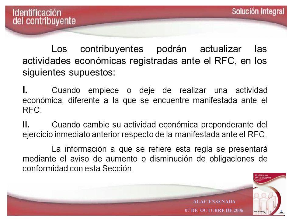 ALAC ENSENADA 07 DE OCTUBRE DE 2006 Las personas físicas que cambien o corrijan su(s) nombre(s) y/o apellido(s) en los términos de las disposiciones l