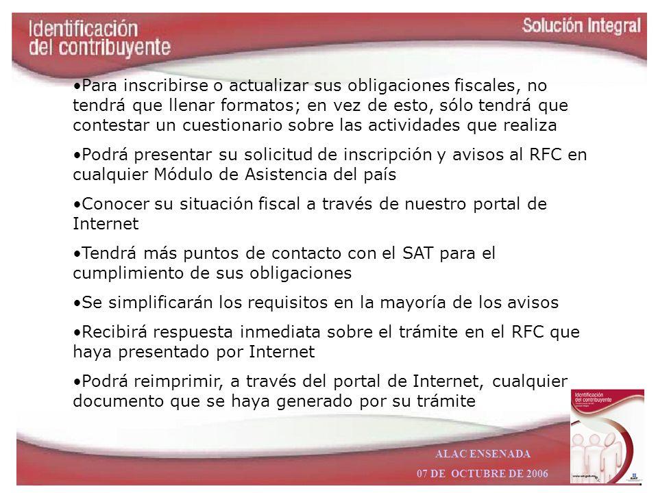 ALAC ENSENADA 07 DE OCTUBRE DE 2006 VENTAJAS Obtendrá inmediatamente su Cédula de Identificación Fiscal después de concluir su inscripción, sin requis