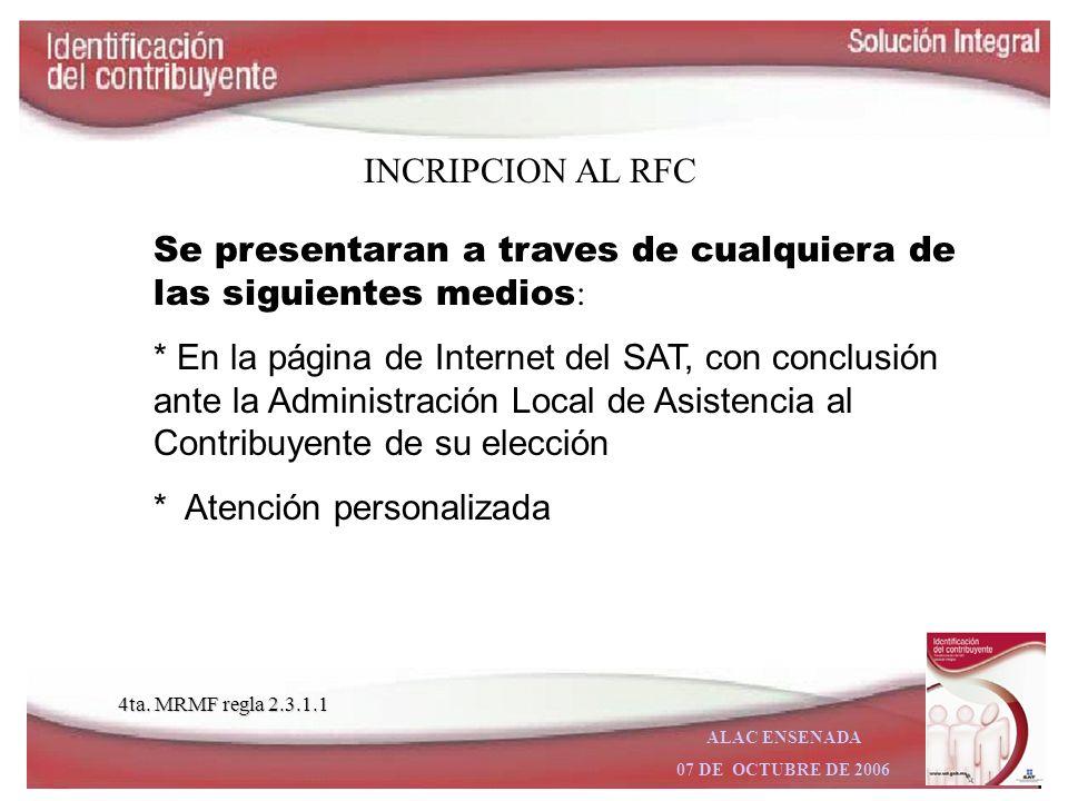 ALAC ENSENADA 07 DE OCTUBRE DE 2006 Los avisos de cambio de situación fiscal que se podrán presentar en la página de Internet del SAT son los siguientes: I.