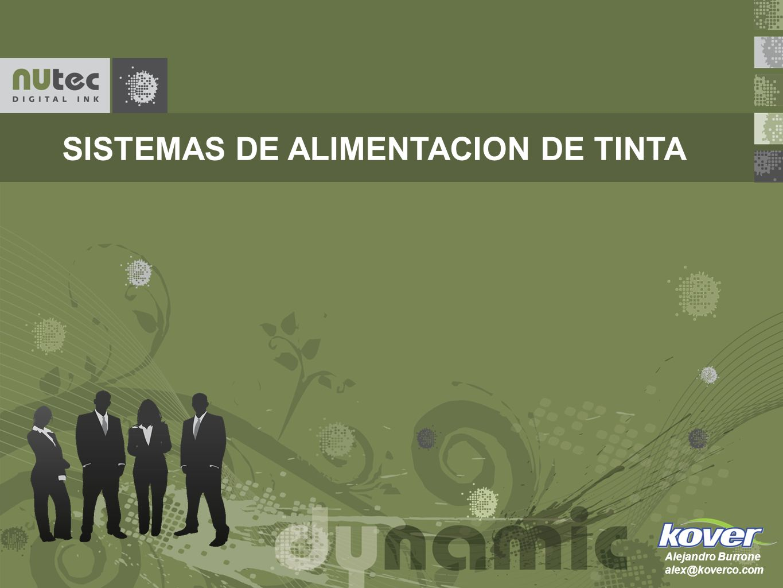 SISTEMAS DE ALIMENTACION DE TINTA Alejandro Burrone alex@koverco.com