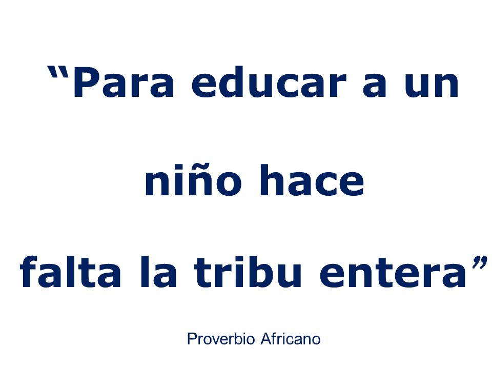 Para educar a un niño hace falta la tribu entera Proverbio Africano