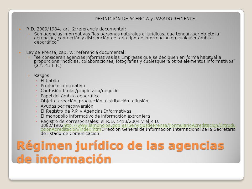 Régimen jurídico de las agencias de información DEFINICIÓN DE AGENCIA y PASADO RECIENTE: R.D.