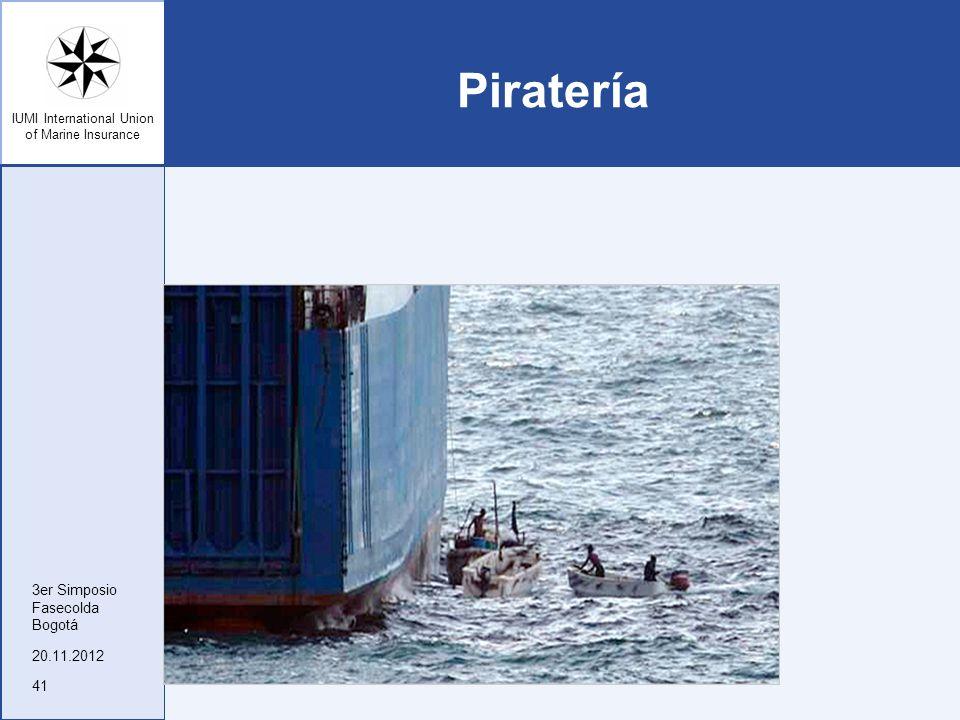 IUMI International Union of Marine Insurance Piratería 20.11.2012 3er Simposio Fasecolda Bogotá 41