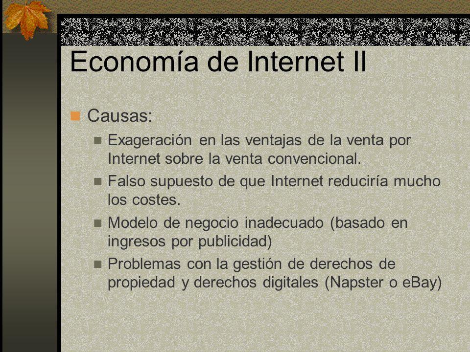 Economía de Internet II Causas: Exageración en las ventajas de la venta por Internet sobre la venta convencional. Falso supuesto de que Internet reduc