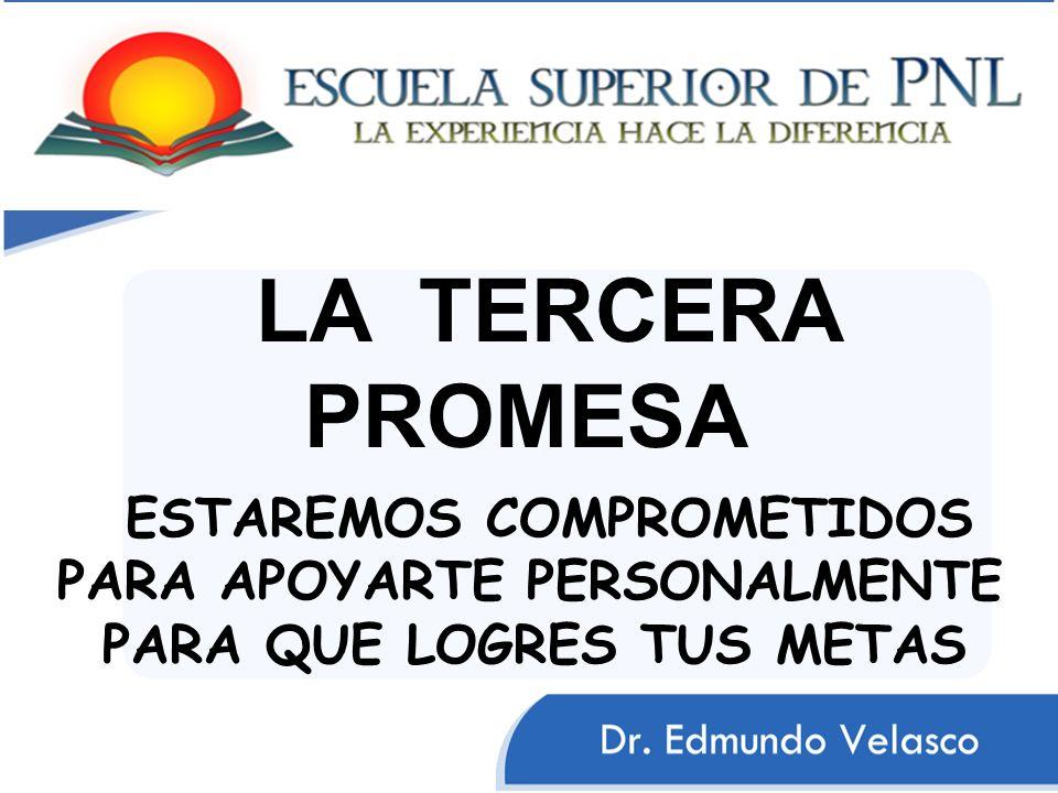 LA TERCERA PROMESA ESTAREMOS COMPROMETIDOS PARA APOYARTE PERSONALMENTE PARA QUE LOGRES TUS METAS