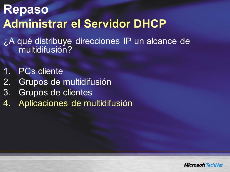 ¿A qué distribuye direcciones IP un alcance de multidifusión? 1.PCs cliente 2.Grupos de multidifusión 3.Grupos de clientes 4.Aplicaciones de multidifu