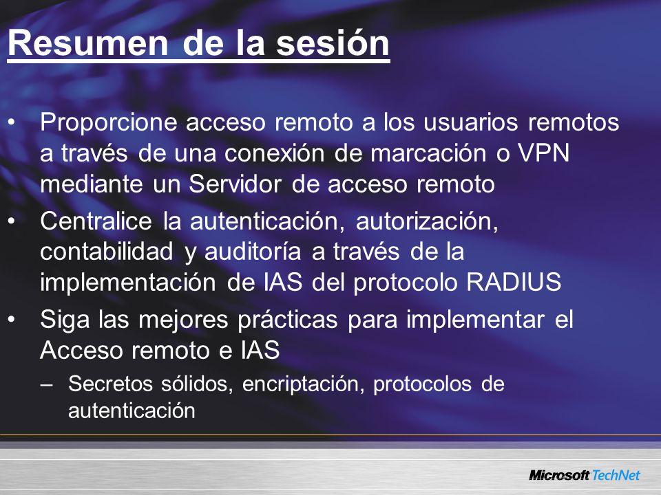 Resumen de la sesión Proporcione acceso remoto a los usuarios remotos a través de una conexión de marcación o VPN mediante un Servidor de acceso remot