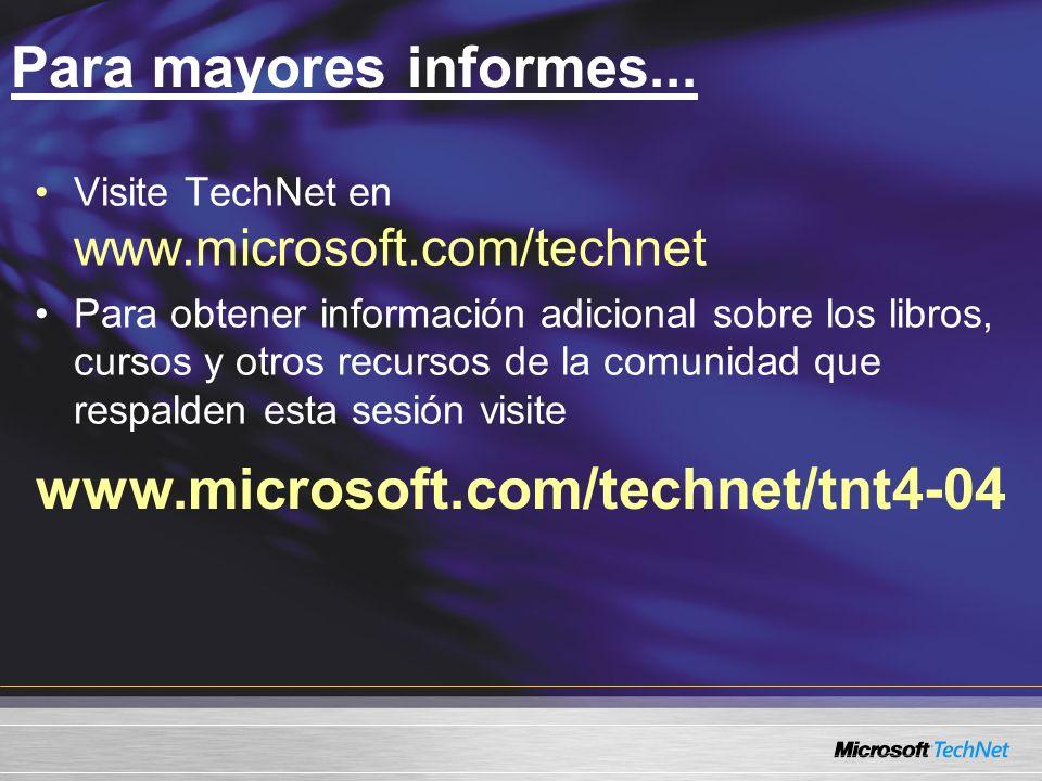 Para mayores informes... www.microsoft.com/technet/tnt4-04 Visite TechNet en www.microsoft.com/technet Para obtener información adicional sobre los li