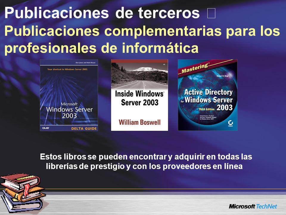 Estos libros se pueden encontrar y adquirir en todas las librerías de prestigio y con los proveedores en línea Publicaciones de terceros Publicaciones