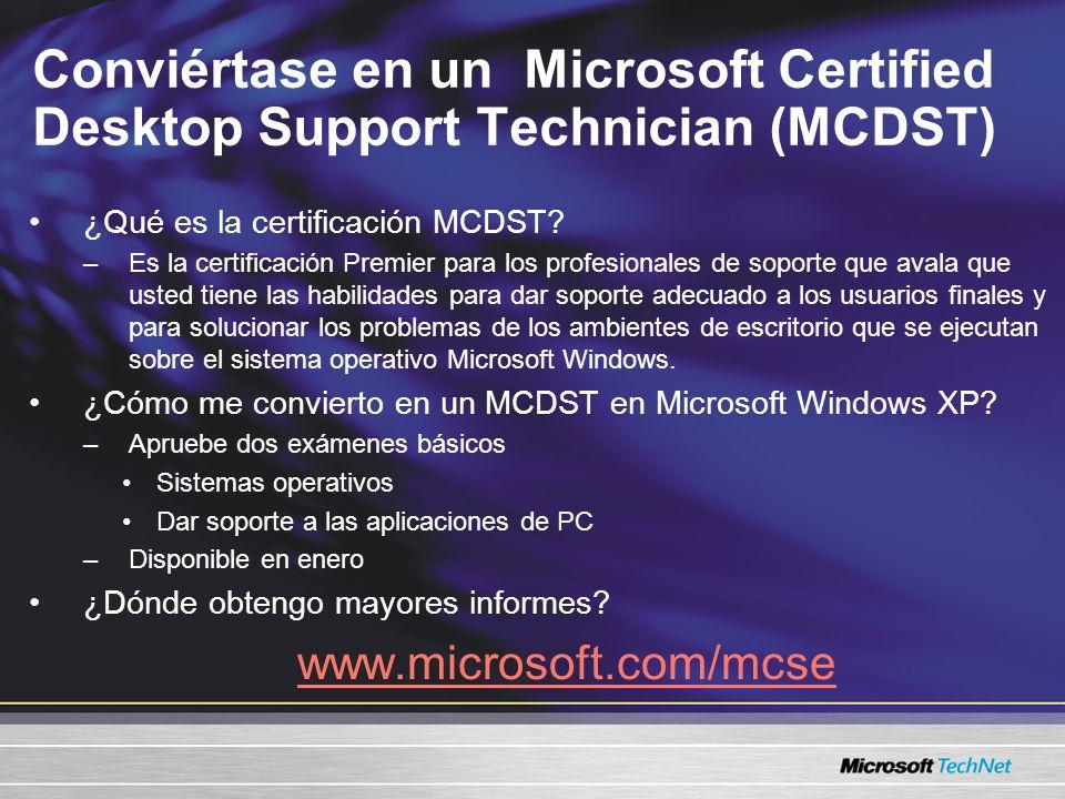 Conviértase en un Microsoft Certified Desktop Support Technician (MCDST) ¿Qué es la certificación MCDST? –Es la certificación Premier para los profesi