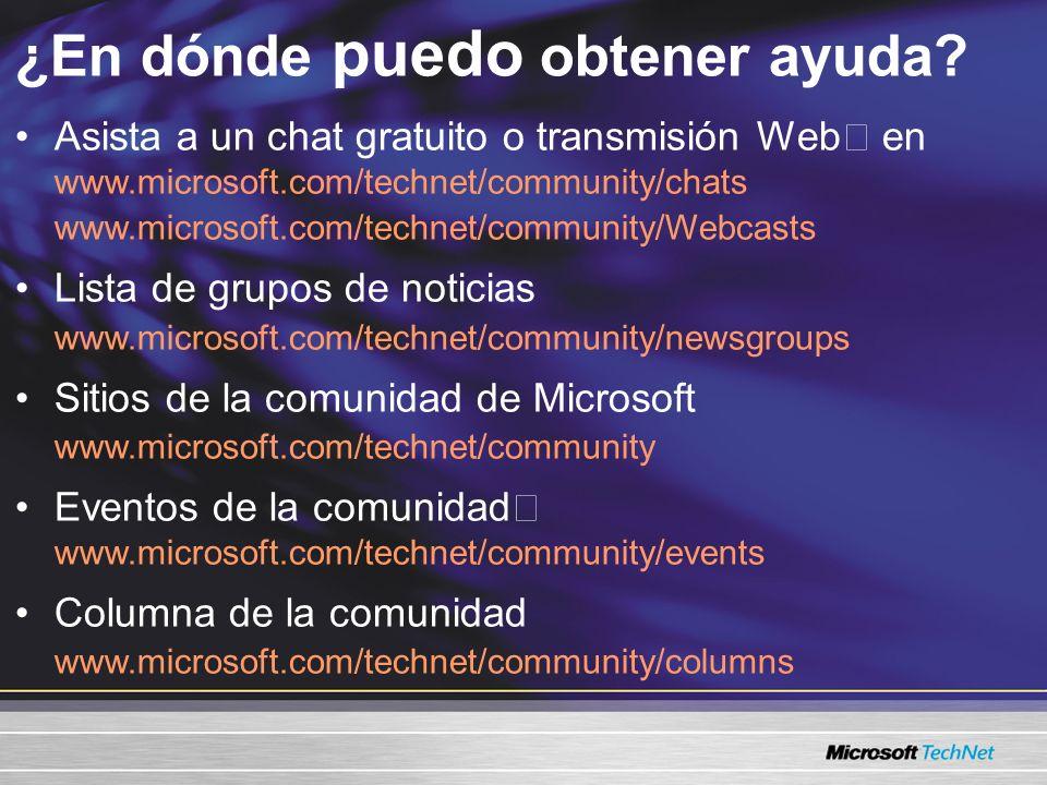 ¿En dónde puedo obtener ayuda? Asista a un chat gratuito o transmisión Web en www.microsoft.com/technet/community/chats www.microsoft.com/technet/comm