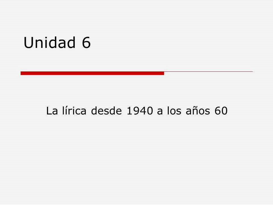 Unidad 6 La lírica desde 1940 a los años 60