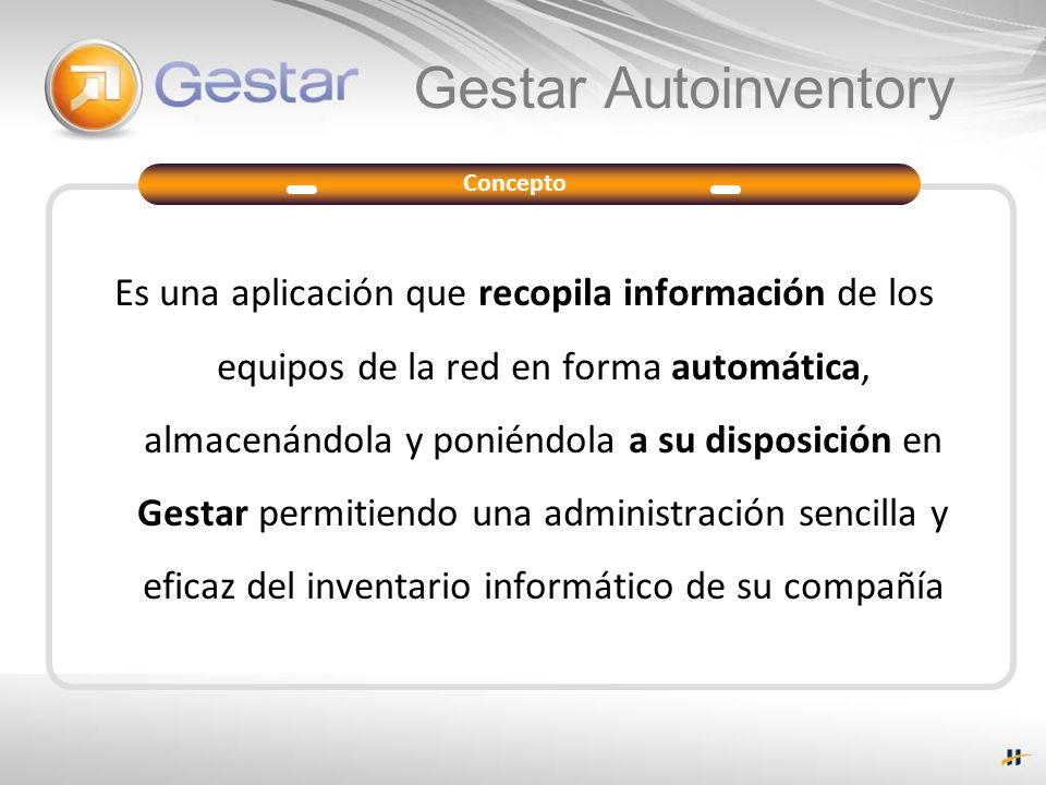 Gestar Autoinventory Es una aplicación que recopila información de los equipos de la red en forma automática, almacenándola y poniéndola a su disposic