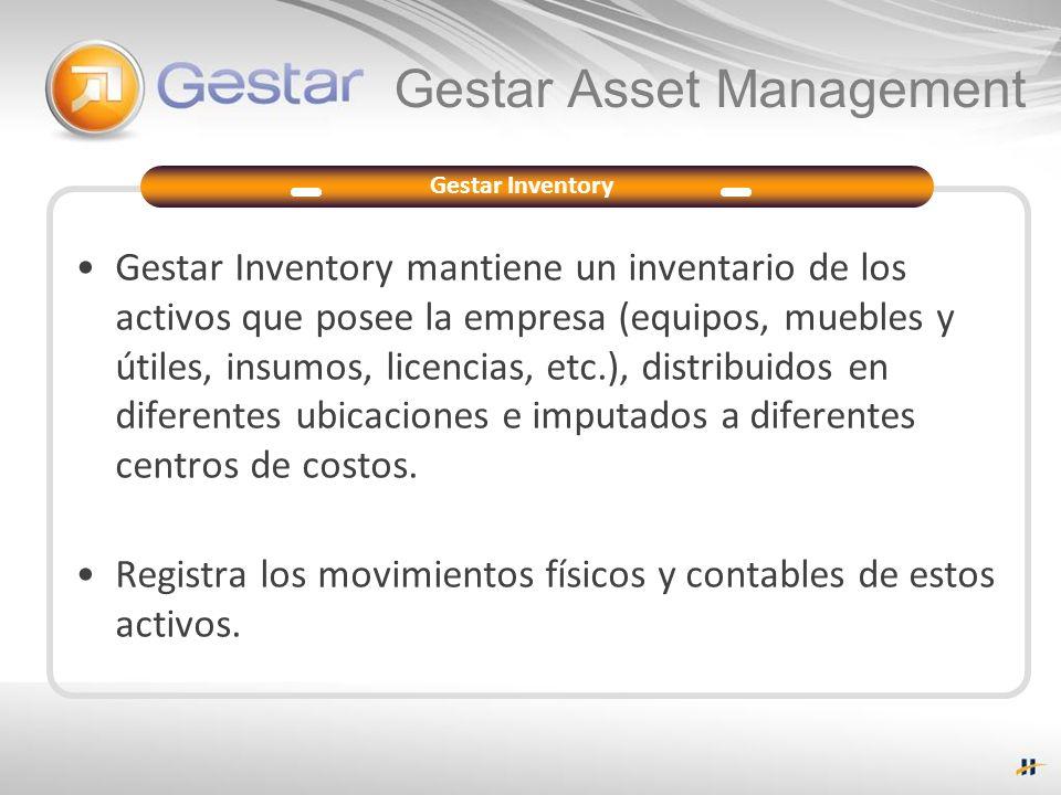 Gestar Asset Management Gestar Inventory mantiene un inventario de los activos que posee la empresa (equipos, muebles y útiles, insumos, licencias, et